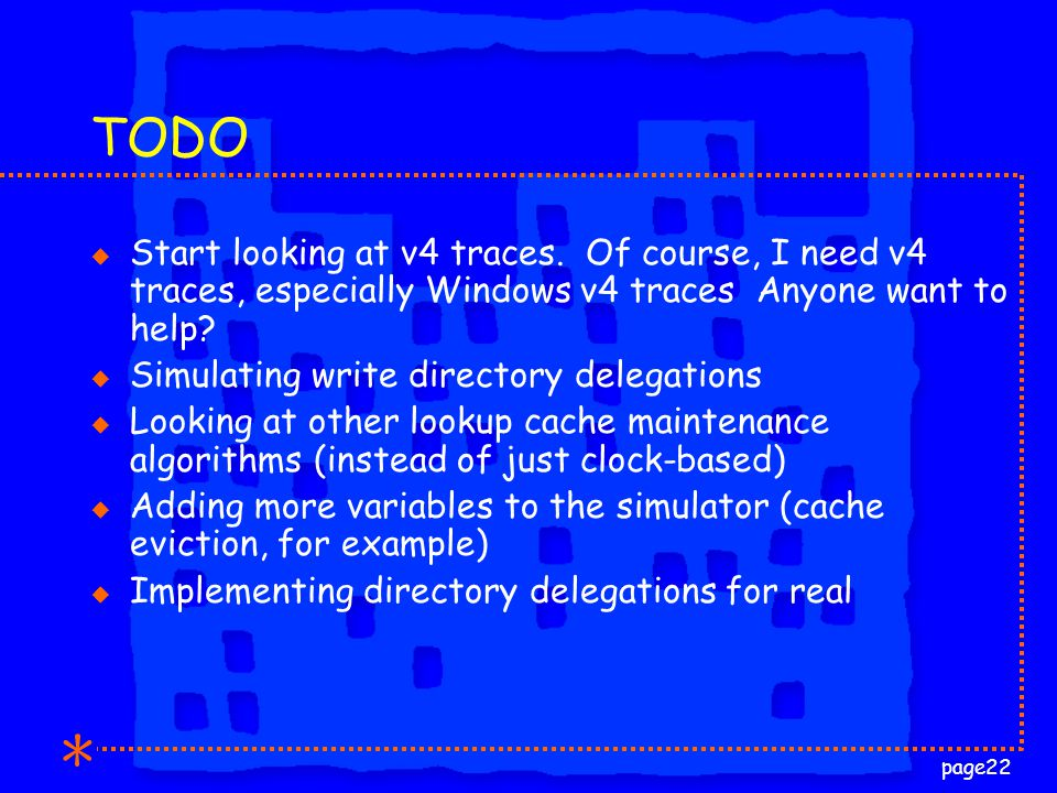 page22 TODO u Start looking at v4 traces.