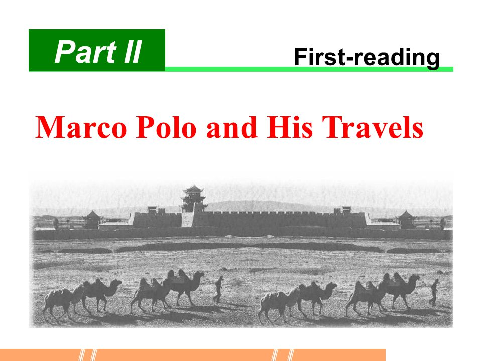 Part II First-reading Marco Polo and His Travels