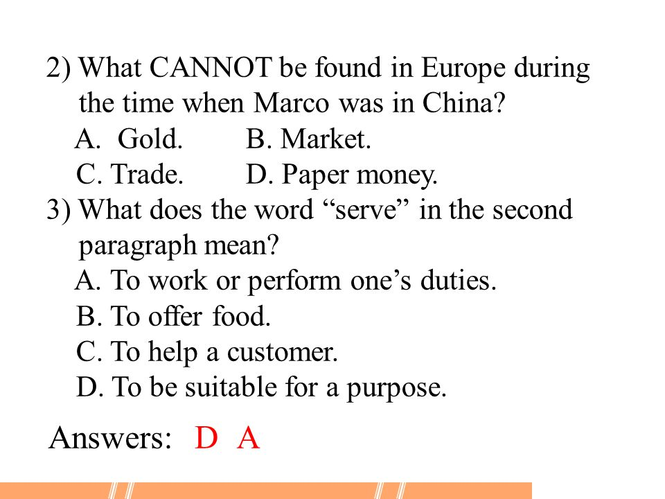 2) What CANNOT be found in Europe during the time when Marco was in China.