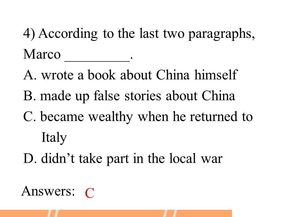 4) According to the last two paragraphs, Marco _________.