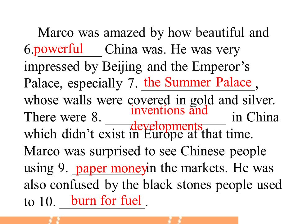 Marco was amazed by how beautiful and 6. _________ China was.