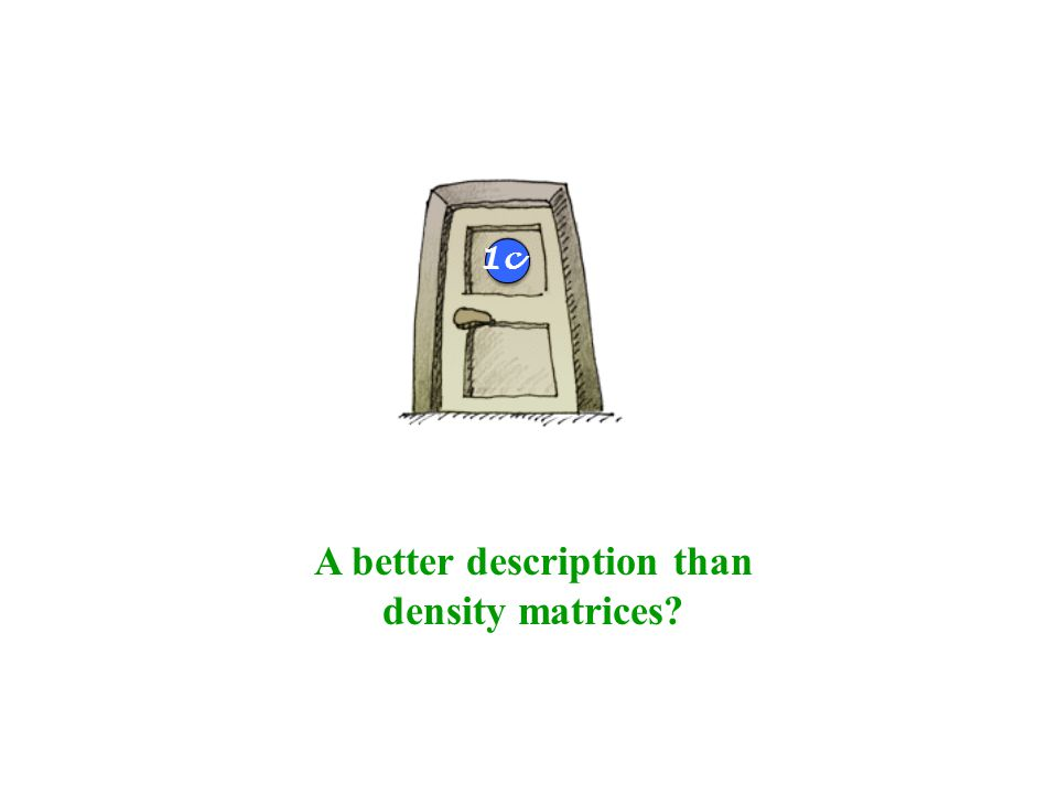 A better description than density matrices 4b 1c