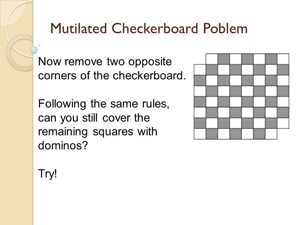 Now remove two opposite corners of the checkerboard.