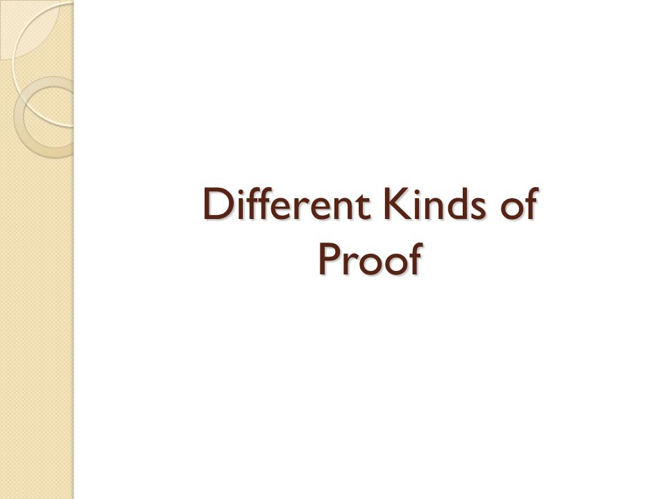 Different Kinds of Proof