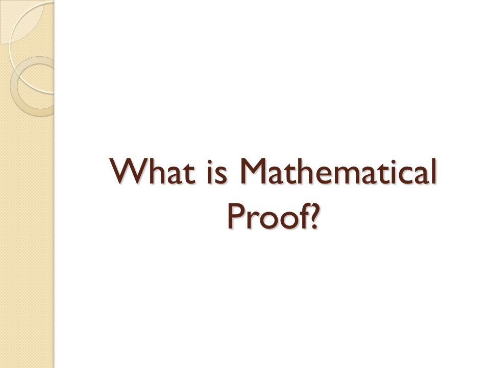 What is Mathematical Proof