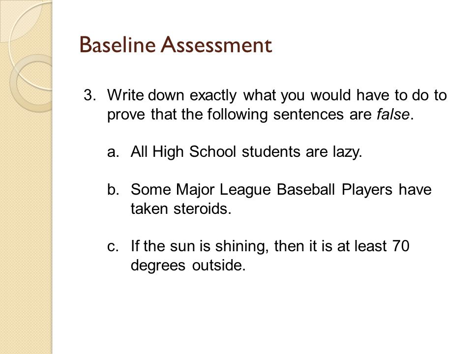 Baseline Assessment 3.Write down exactly what you would have to do to prove that the following sentences are false.