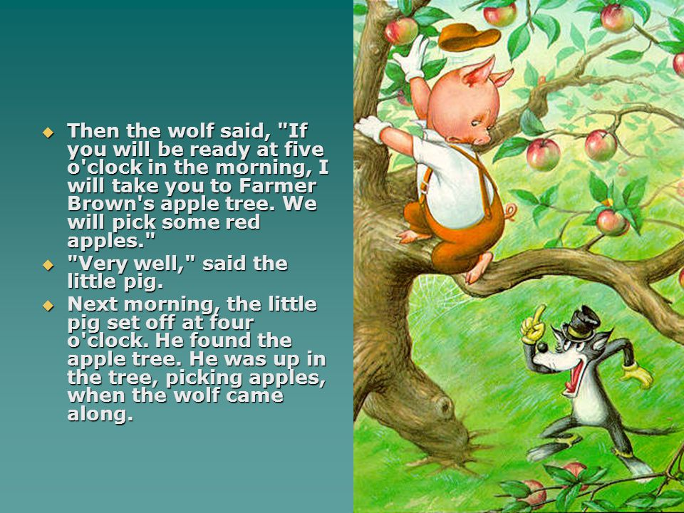  Then the wolf said,