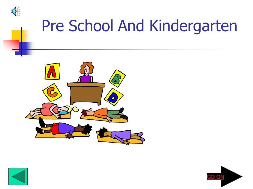Pre School And Kindergarten