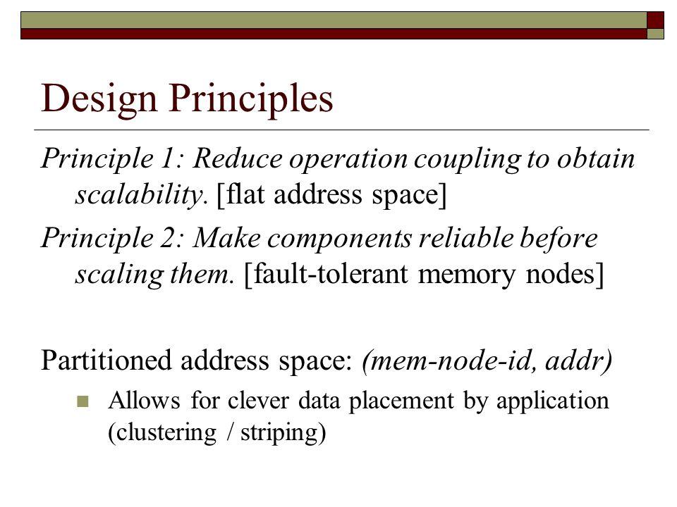 Design Principles Principle 1: Reduce operation coupling to obtain scalability.