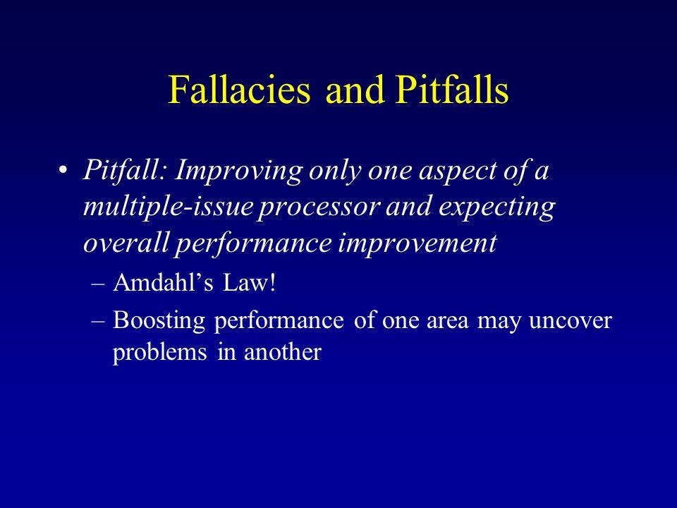 Fallacies and Pitfalls Pitfall: Sometimes bigger and dumber is better.
