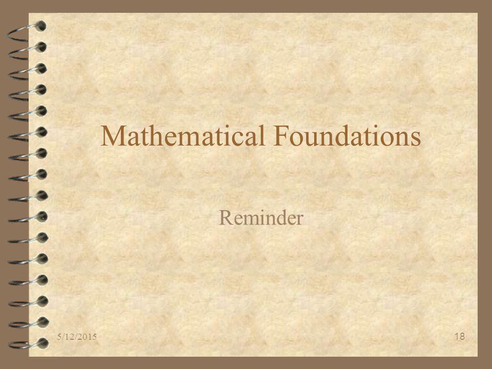 5/12/201518 Mathematical Foundations Reminder