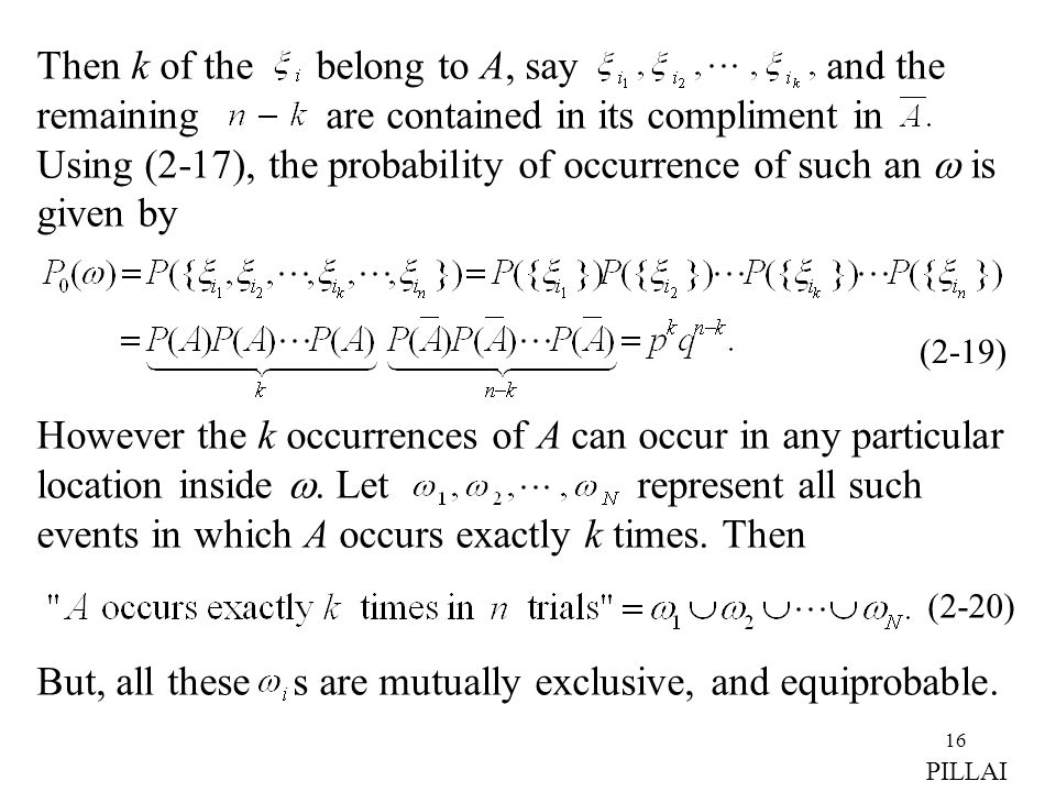 16 Then k of the belong to A, say and the remaining are contained in its compliment in Using (2-17), the probability of occurrence of such an  is giv