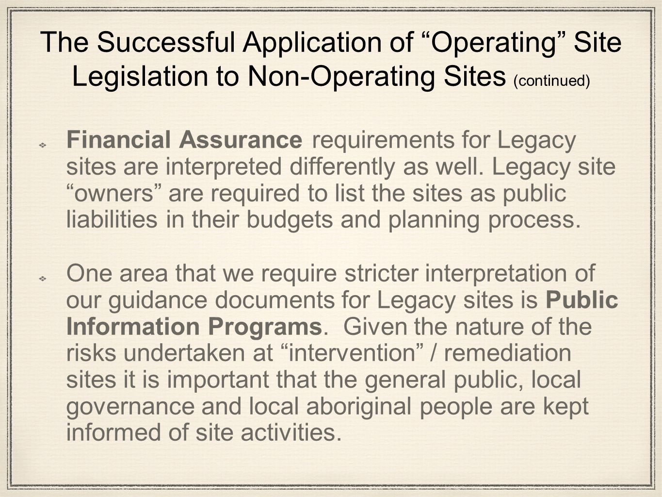 "The Successful Application of ""Operating"" Site Legislation to Non-Operating Sites (continued) For Legacy sites, our Cost Recovery Regulations were ame"