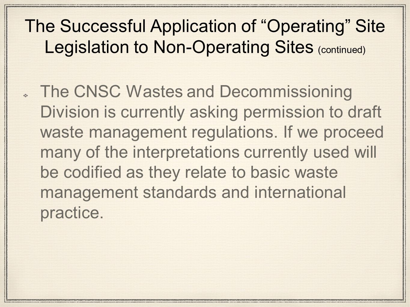 "The Successful Application of ""Operating"" Site Legislation to Non-Operating Sites (continued) Financial Assurance requirements for Legacy sites are in"