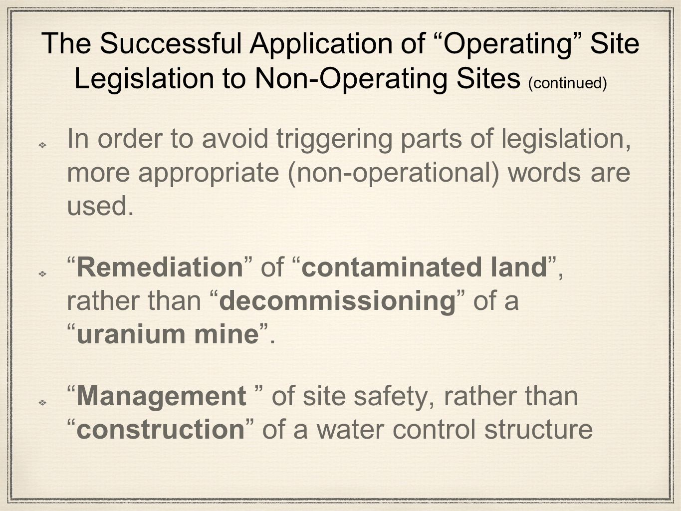 "The Successful Application of ""Operating"" Site Legislation to Non-Operating Sites No matter what the situation there are always safety standards that"