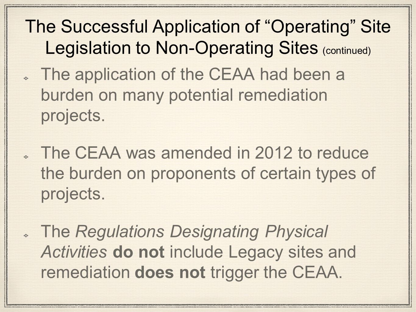 "The Successful Application of ""Operating"" Site Legislation to Non-Operating Sites (continued) In order to avoid triggering parts of legislation, more"