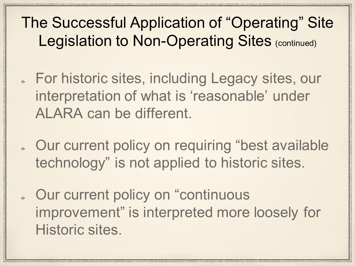 "The Successful Application of ""Operating"" Site Legislation to Non-Operating Sites (continued) The application of the CEAA had been a burden on many po"