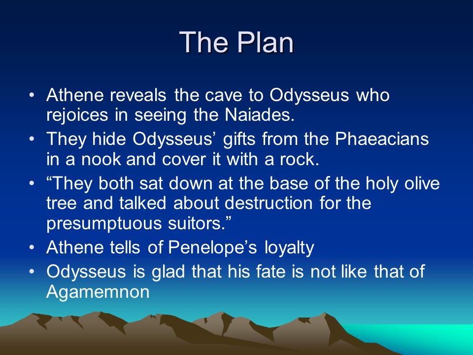 The Plan Athene reveals the cave to Odysseus who rejoices in seeing the Naiades.