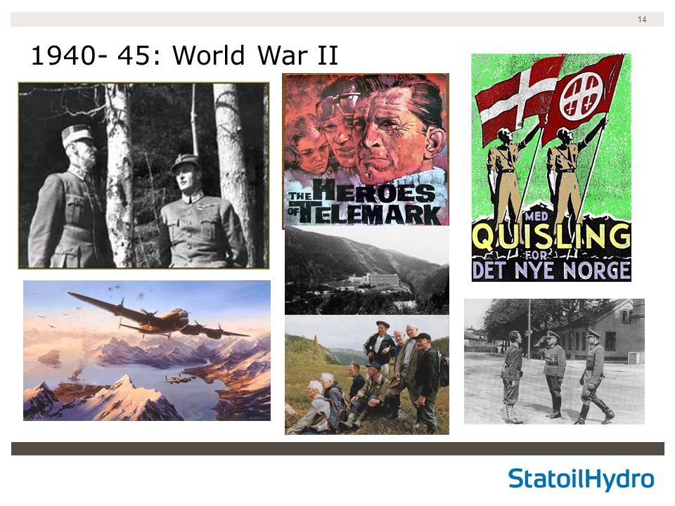14 1940- 45: World War II