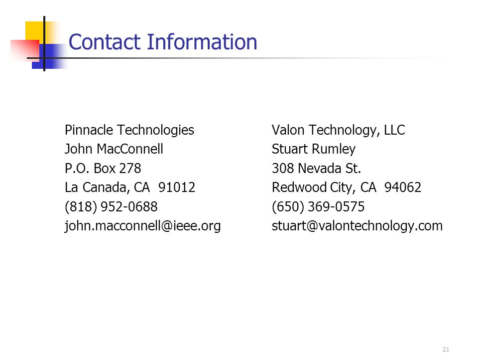 21 Contact Information Pinnacle Technologies John MacConnell P.O.