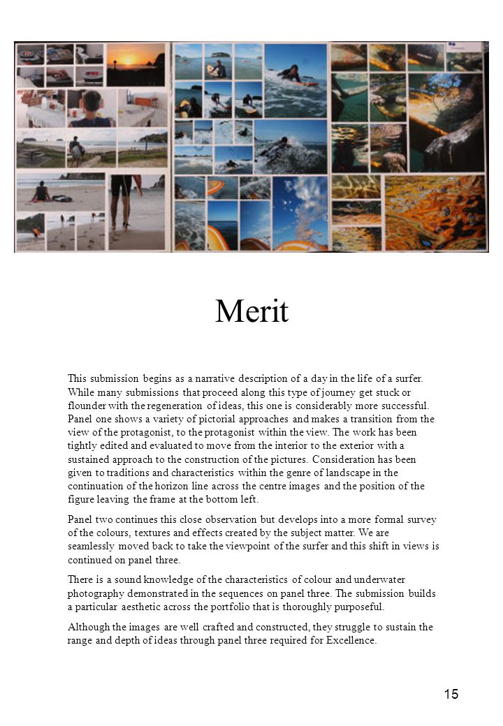 15 Merit This submission begins as a narrative description of a day in the life of a surfer.