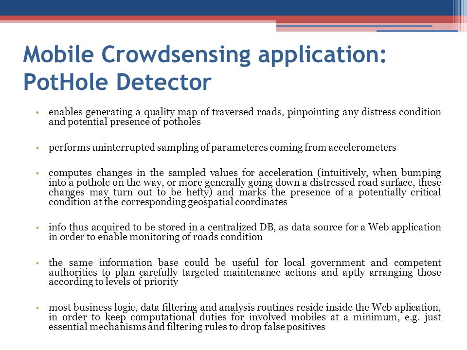 Mobile Crowdsensing application: PotHole Detector enables generating a quality map of traversed roads, pinpointing any distress condition and potentia
