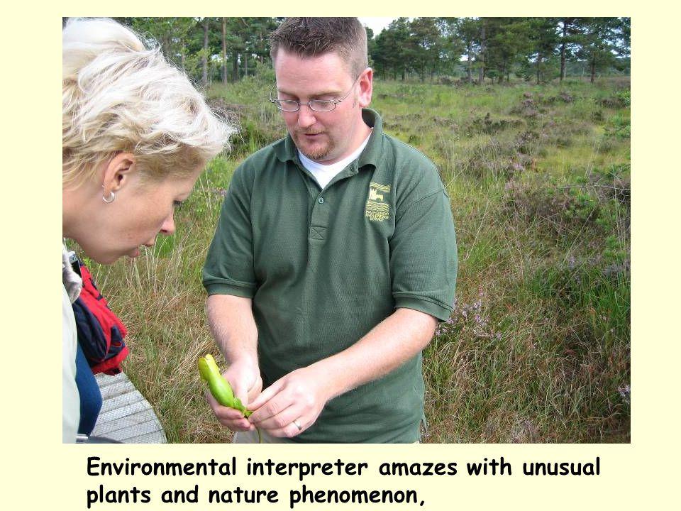 Environmental interpreter amazes with unusual plants and nature phenomenon,