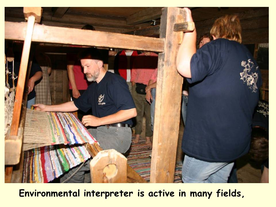 Environmental interpreter is active in many fields,