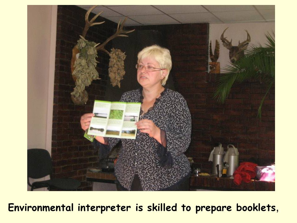 Environmental interpreter is skilled to prepare booklets,