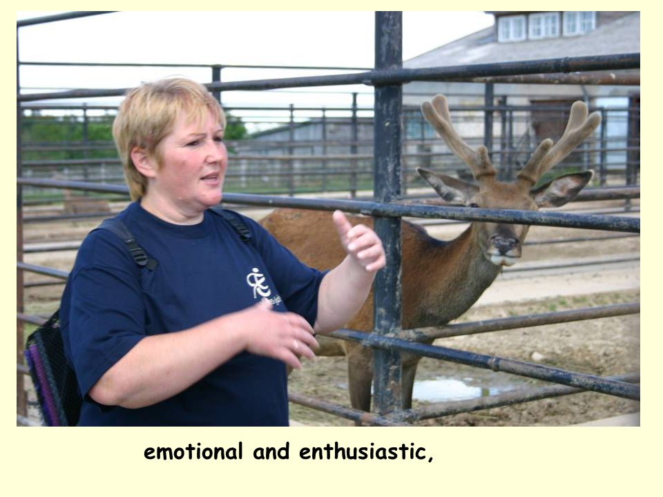emotional and enthusiastic,