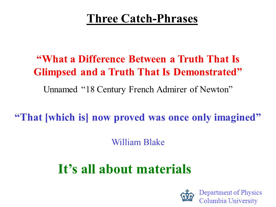 "Department of Physics Columbia University ""What a Difference Between a Truth That Is Glimpsed and a Truth That Is Demonstrated"" Unnamed ""18 Century Fr"