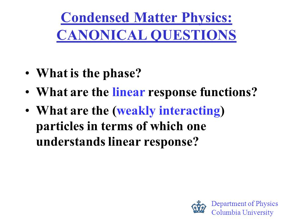 Department of Physics Columbia University Challenge How do we detect, normalize and interpret large amplitude fluctuations (in absence of long ranged order)
