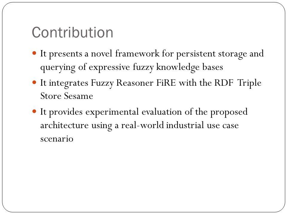 Fuzzy SHIN - Knowledge base A fuzzy knowledge base is a triple Σ= (T,R, A) where: T is a finite set of fuzzy inclusion axioms: A ⊑ C or fuzzy equivalence axioms : A ≡ C, called a fuzzy TBox R is a finite set of fuzzy transitive role axioms: Trans(R) or fuzzy role inclusion axioms P ⊑ R, called a fuzzy RBox A is a finite set of fuzzy assertions: 〈 a : C ⋈ n 〉 or 〈 (a, b) : R ⋈ n 〉, where ⋈ ∈ {≥,>,<, ≤}, called a fuzzy ABox.