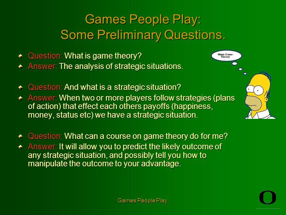 Games People Play Economics 327 – Professor Chris Ellis