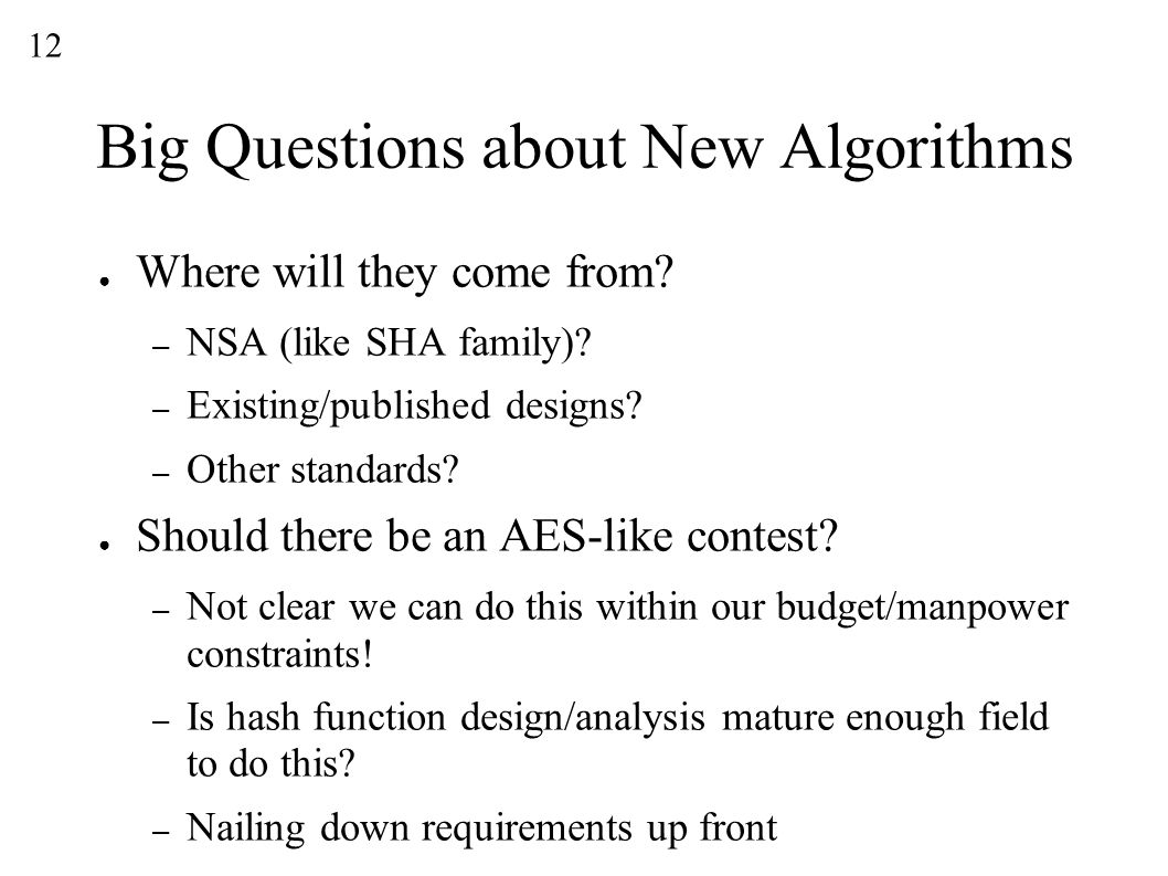 12 Big Questions about New Algorithms ● Where will they come from.