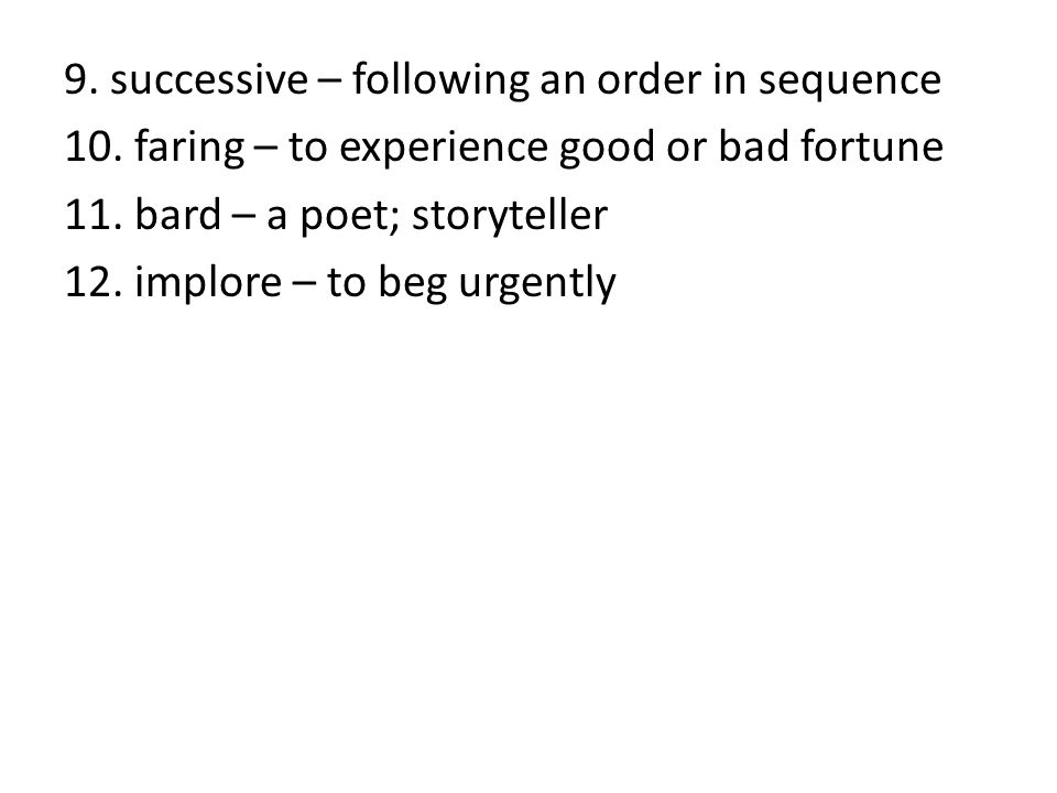 9. successive – following an order in sequence 10.