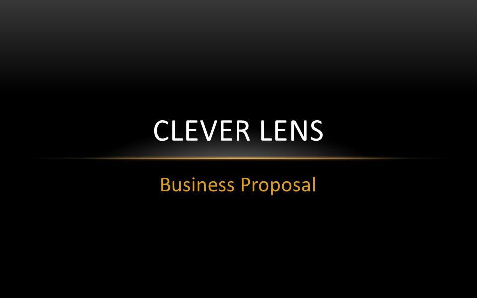 Business Proposal CLEVER LENS