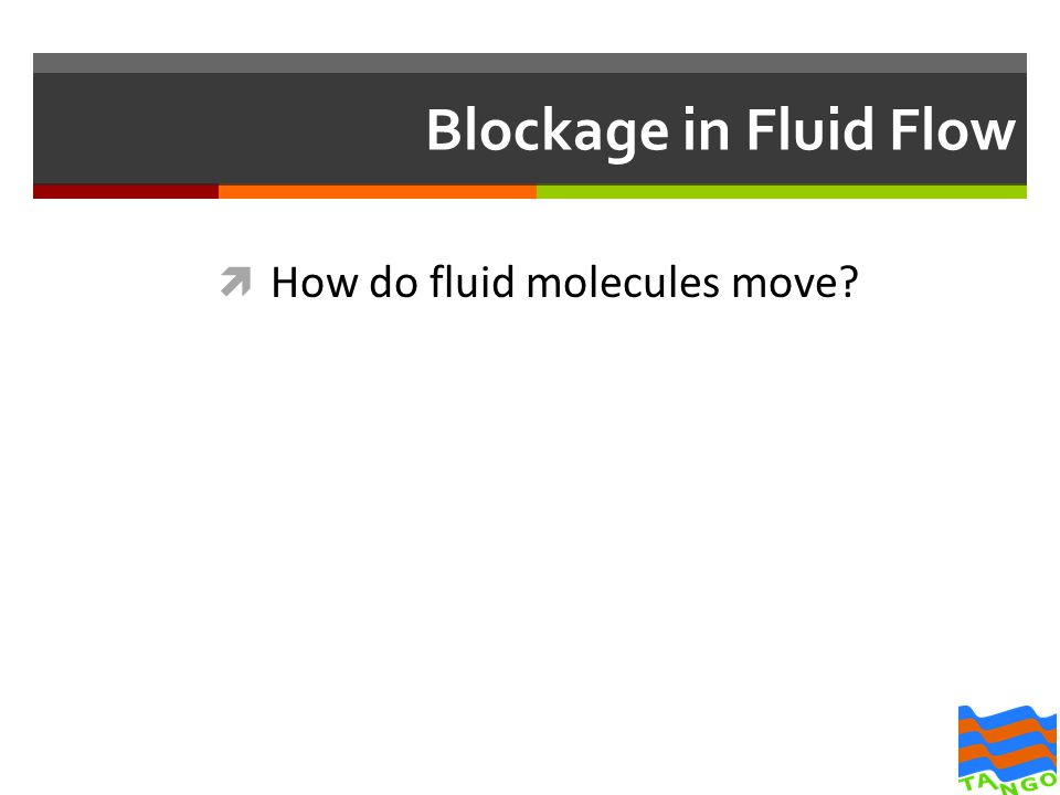Blockage in Fluid Flow  How do fluid molecules move?