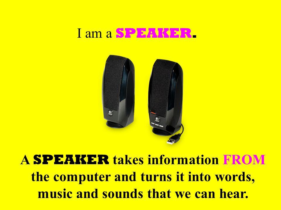 I am a SPEAKER.