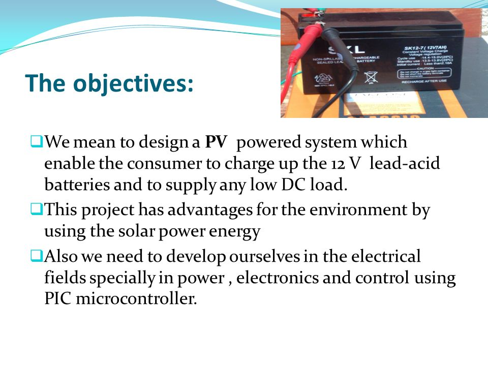 Photovoltaic cells In our design, the solar panels will function as a power supply to our circuit.