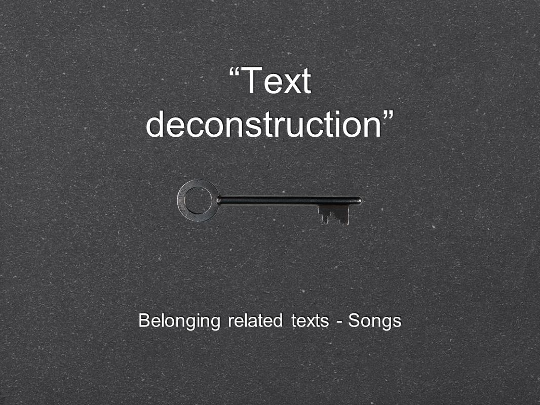 Text deconstruction Belonging related texts - Songs