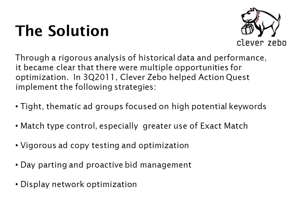 The Solution Through a rigorous analysis of historical data and performance, it became clear that there were multiple opportunities for optimization.