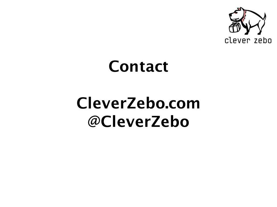 Contact CleverZebo.com @CleverZebo