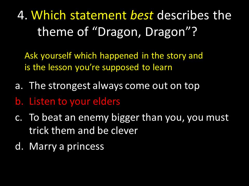 4. Which statement best describes the theme of Dragon, Dragon .