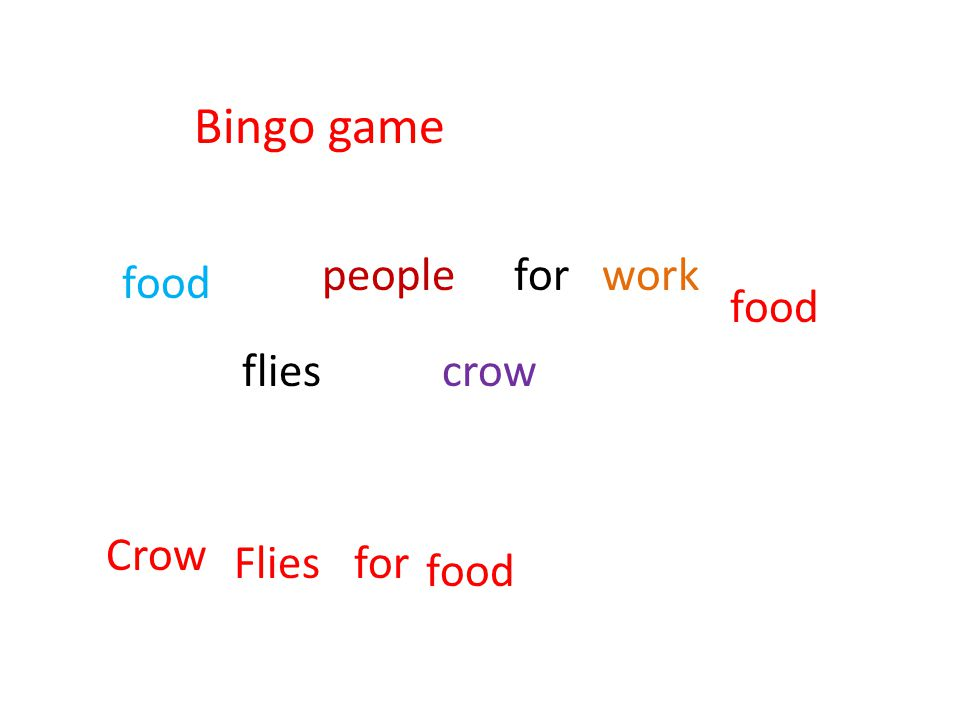 Bingo game food peoplework crow food flies for Crow Fliesfor food
