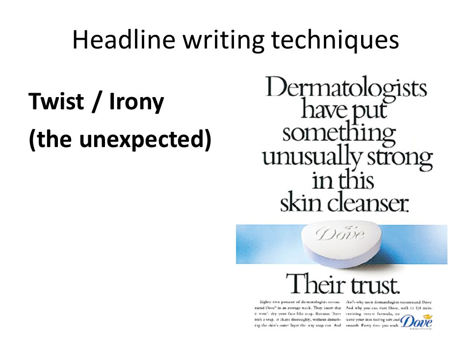 Headline writing techniques Twist / Irony (the unexpected)