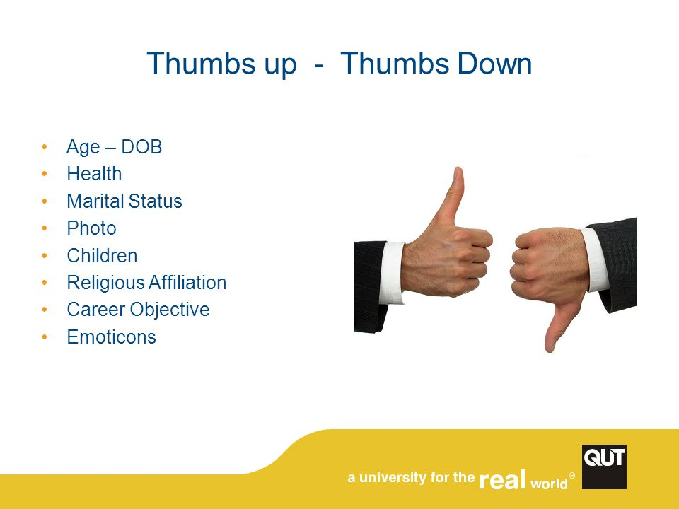 Thumbs up - Thumbs Down Age – DOB Health Marital Status Photo Children Religious Affiliation Career Objective Emoticons