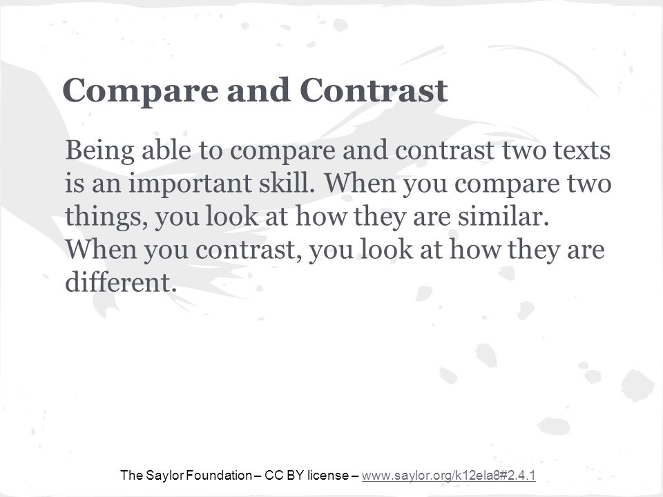 Compare and Contrast Being able to compare and contrast two texts is an important skill.