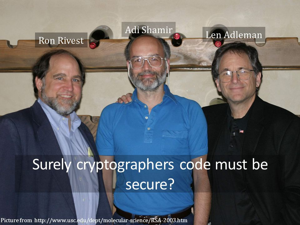 15 Surely cryptographers code must be secure.