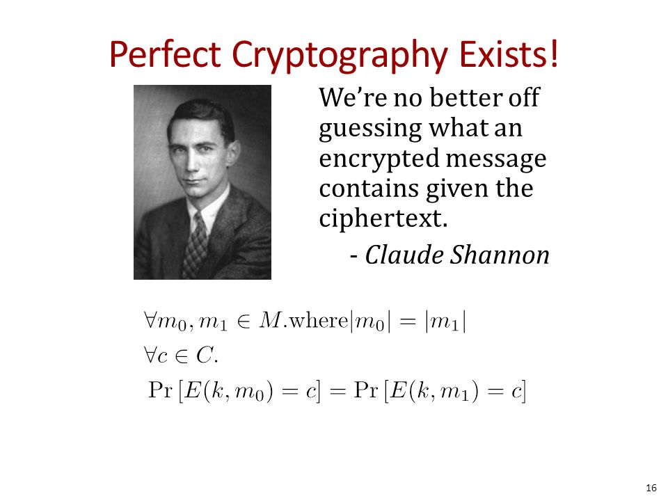 Perfect Cryptography Exists.